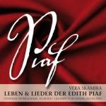 Piaf - Leben & Lieder der Edith Piaf